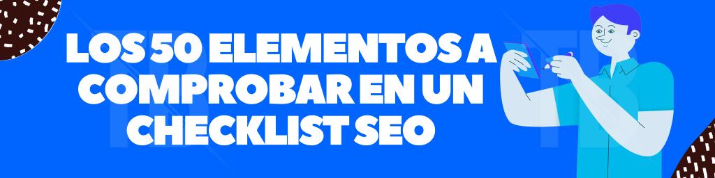 50 elementos a comprobar en un checklist seo