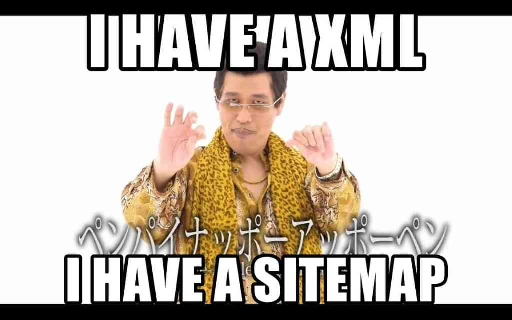 """PIKOTARO - PPAP """"I have a XML, I have a Sitemap"""""""